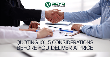 Quoting 101: 5 Considerations Before You Deliver a Price