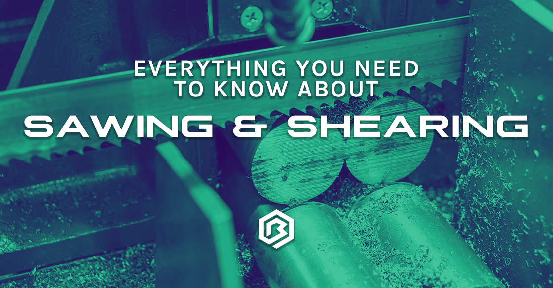 Everything You Need to Know About: Sawing & Shearing